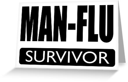 Man flu survivor greeting cards by headpossum redbubble for Home decor survivor 5
