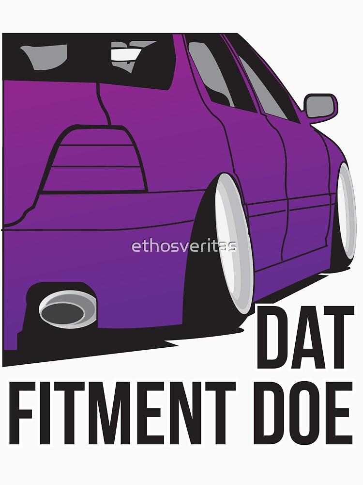 Dat Fitment Doe by ethosveritas