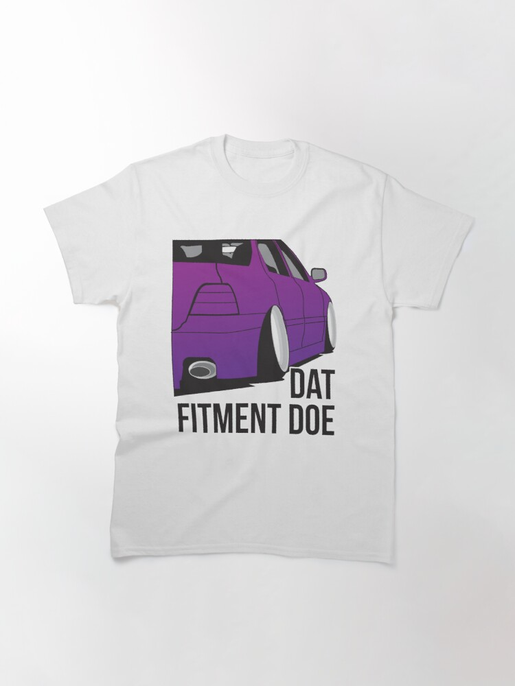 Alternate view of Dat Fitment Doe Classic T-Shirt