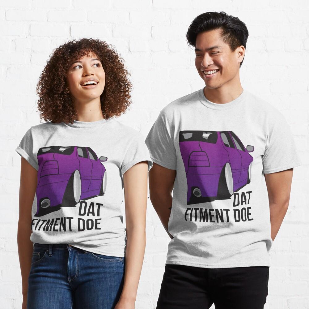 Dat Fitment Doe Classic T-Shirt