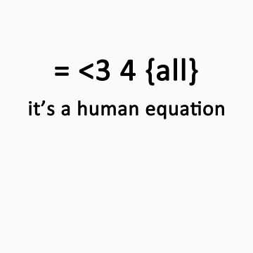 It's a human equation  - (Black) by jbrancinaed