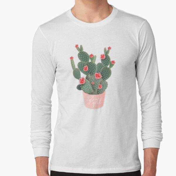 You grow girl Rose Cactus Long Sleeve T-Shirt
