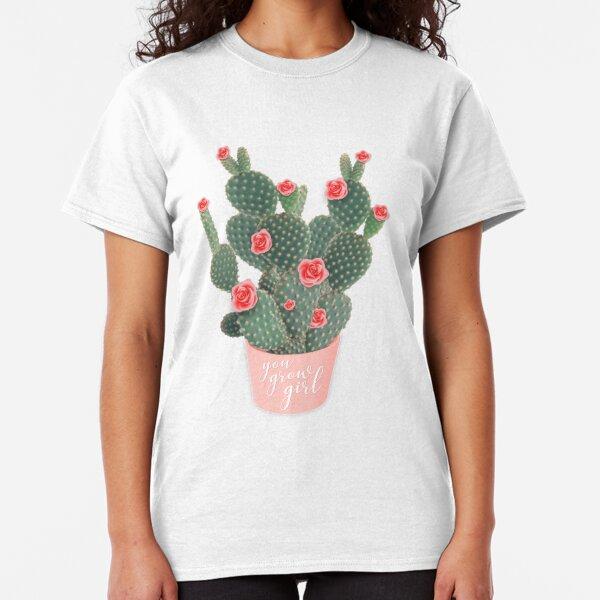 You grow girl Rose Cactus Classic T-Shirt