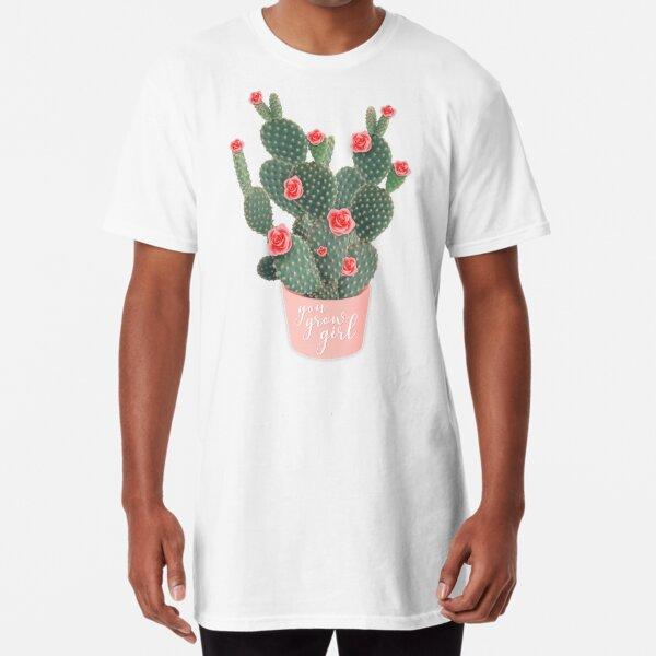 You grow girl Rose Cactus Long T-Shirt