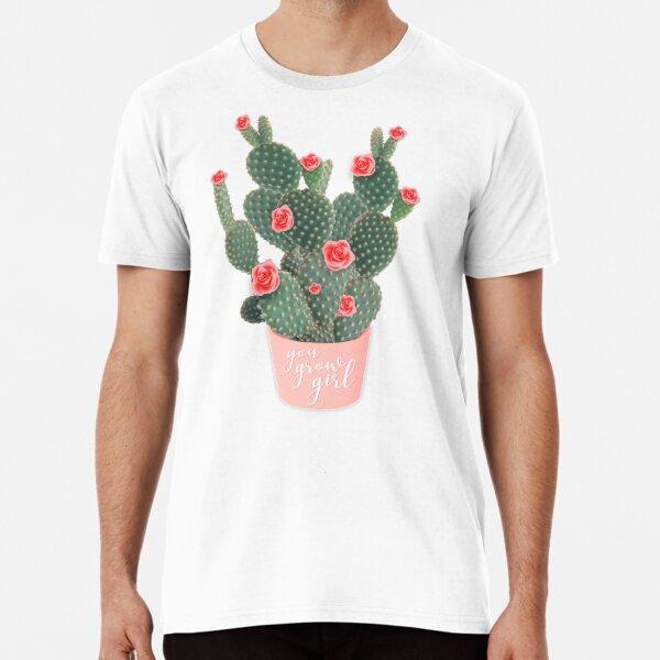You grow girl Rose Cactus Premium T-Shirt