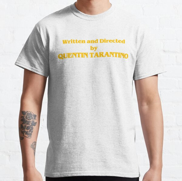 Written and Directed by Quentin Tarantino Yellow- Once Upon a Time in Hollywood T-shirt classique