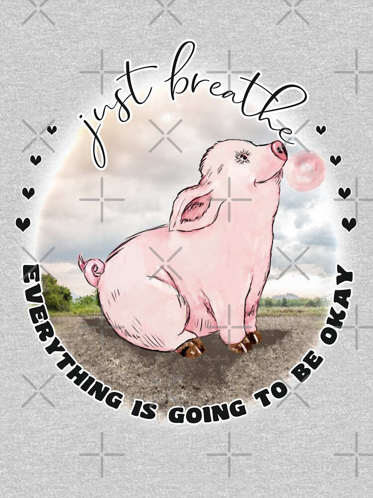 Happy Bubblegum Piggy Inspirational  Just Breathe  by IconicTee