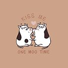 Kiss me one moo time by Huebucket
