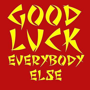 Good Luck Everybody Else! by sandywoo