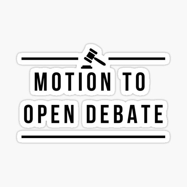 Motion to Open Debate Sticker
