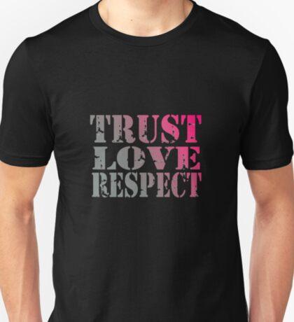 trust love respect T-Shirt