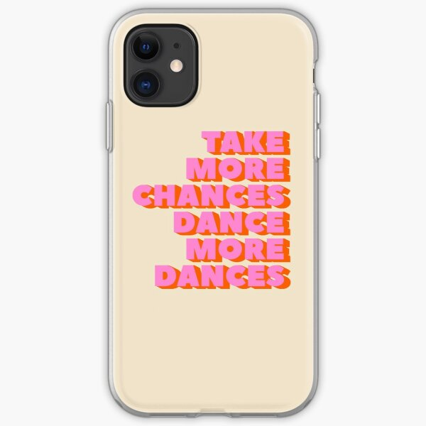 TAKE MORE CHANCES DANCE MORE DANCES - typography artwork iPhone Soft Case