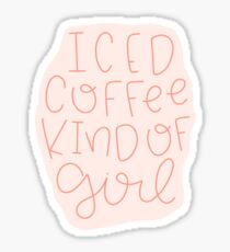 Iced coffee kind of girl Sticker
