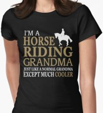I'M A HORSE RIDING GRANDMA JUST LIKE A NORMAL GRANDMA EXCEPT MUCH COOLER Women's Fitted T-Shirt