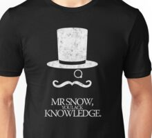 Mr Snow, You Lack Knowledge - White on Black Unisex T-Shirt