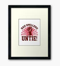 Bad Spellers Untie! Framed Print