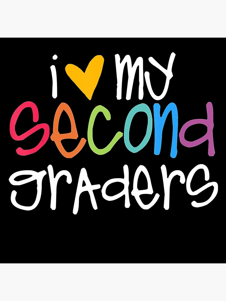 2nd Grade Teacher I Love My Second Graders Art Board Print By Simmonsgay312 Redbubble
