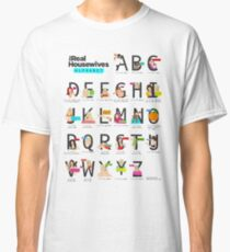 The Real Housewives Alphabet T-Shirt Classic T-Shirt