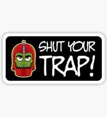 Shut Your Trap Sticker
