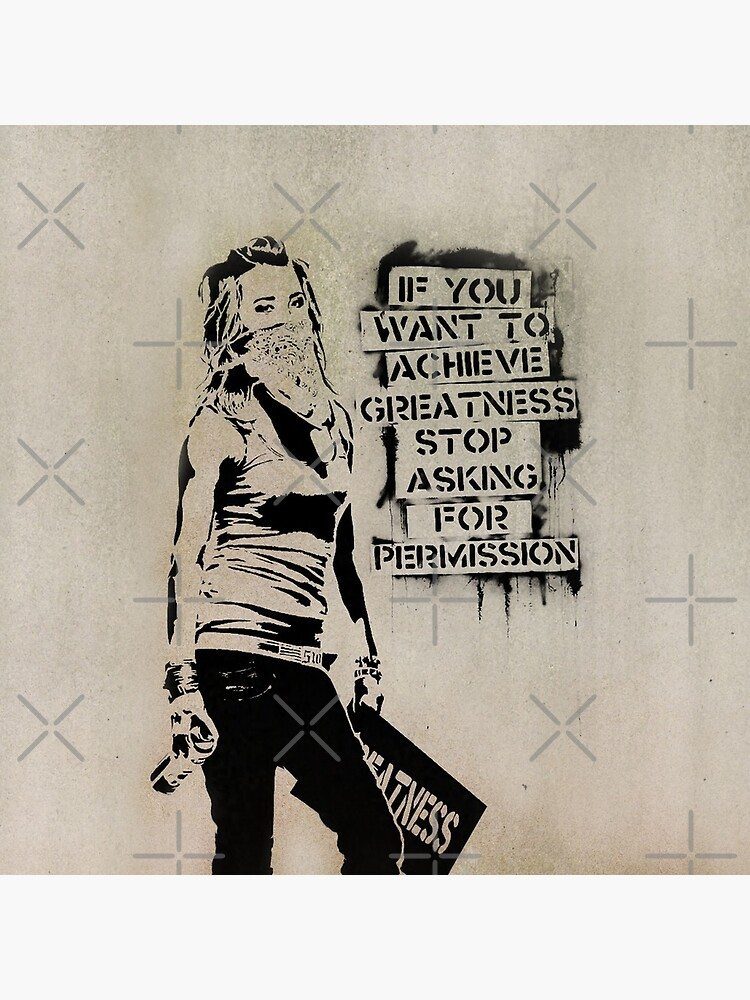 BANKSY IF YOU WANT TO ACHIVE GREATNESS DESIGN STREET ART T SHIRT