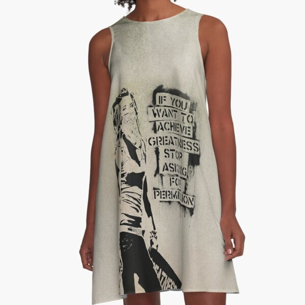 Banksy quote graffiti If You Want to Achieve Greatness stop asking for permission A-Line Dress