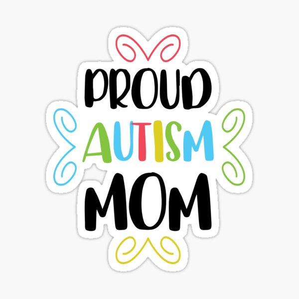 Proud Autism Mom Sticker