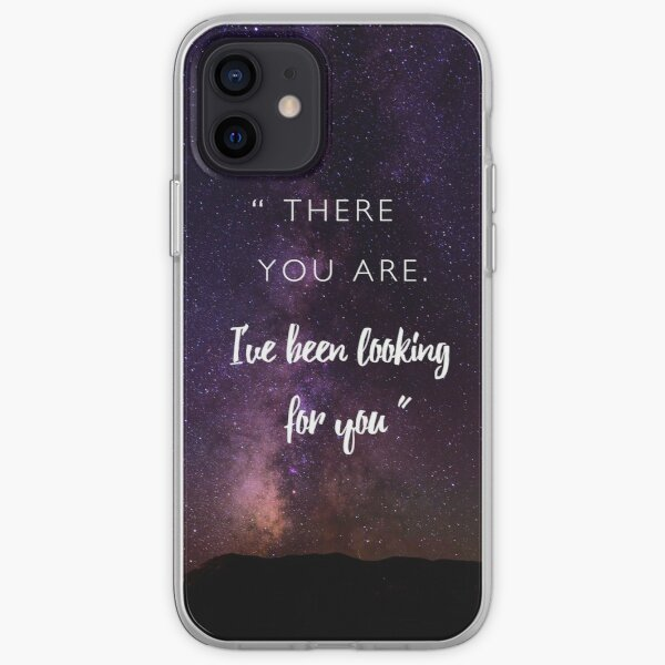 There you are. I've been looking for you. iPhone Soft Case