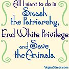 All I Want to Do is... by VeganStreet