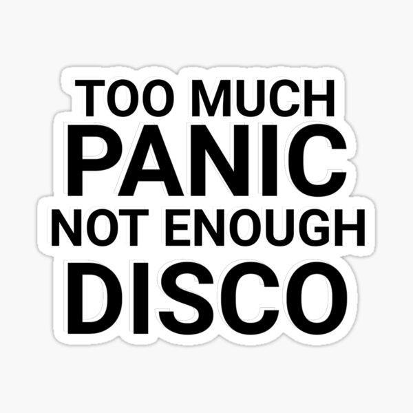 Too Much Panic Sticker