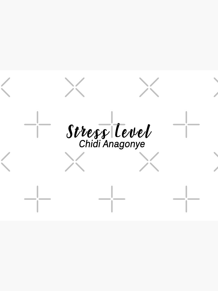 stress level chidi anagonye by aluap106