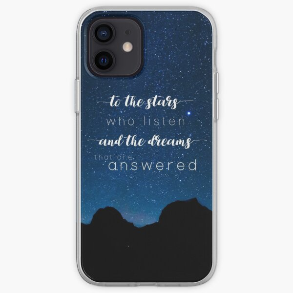 To the stars who listen and the dreams that are answered - A Court of Mist and Fury iPhone Soft Case