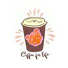 Coffee for life by Elisandra Sevenstar