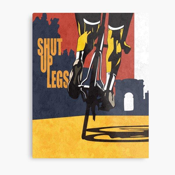 retro styled Tour de France cycling illustration poster print: SHUT UP LEGS Metal Print