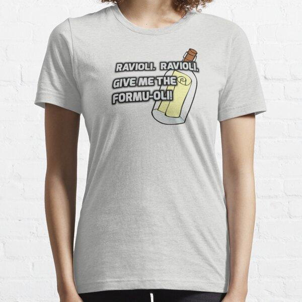 Ravioli!  Ravioli! Essential T-Shirt