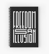 freedom is an illusion Spiral Notebook