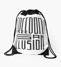 freedom is an illusion Drawstring Bag