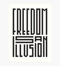 freedom is an illusion Art Print