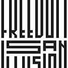 freedom is an illusion by kislev