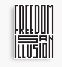 freedom is an illusion Canvas Print