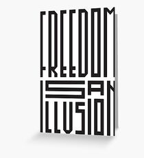 freedom is an illusion Greeting Card