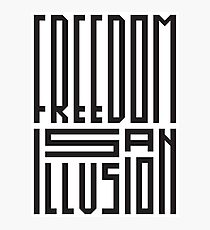 freedom is an illusion Photographic Print