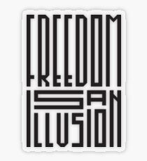 freedom is an illusion Transparent Sticker