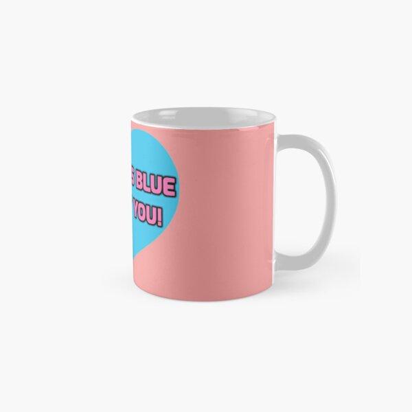 Blue without You! Classic Mug