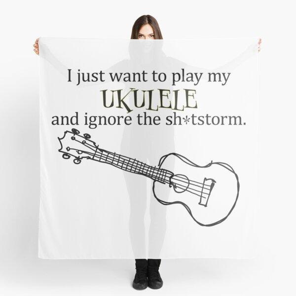 I just want to play my ukulele Scarf