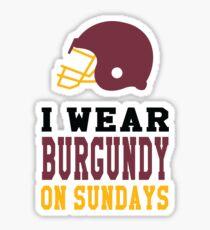 I Wear Burgundy on Sundays Sticker