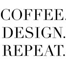 Coffee. Design. Repeat by Sierra deGroot