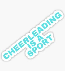 Cheerleading Is A Sport Sticker