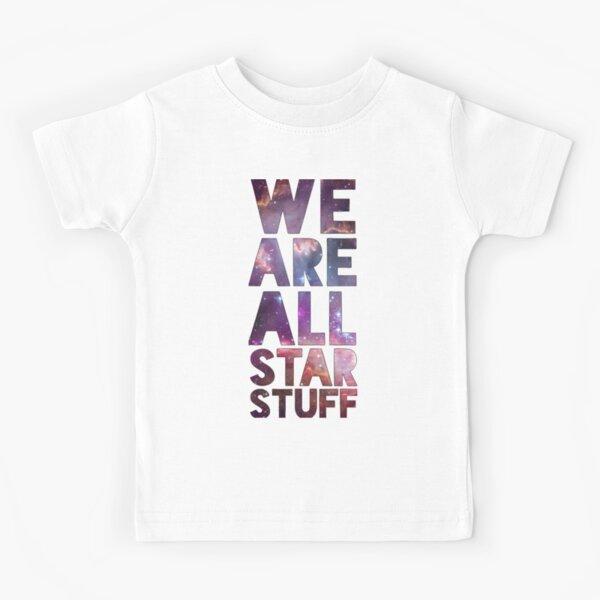 We Are All Starstuff Kids T-Shirt