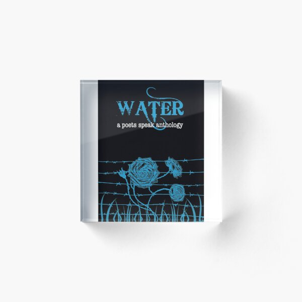 Water book cover from a poets speak anthology  Acrylic Block