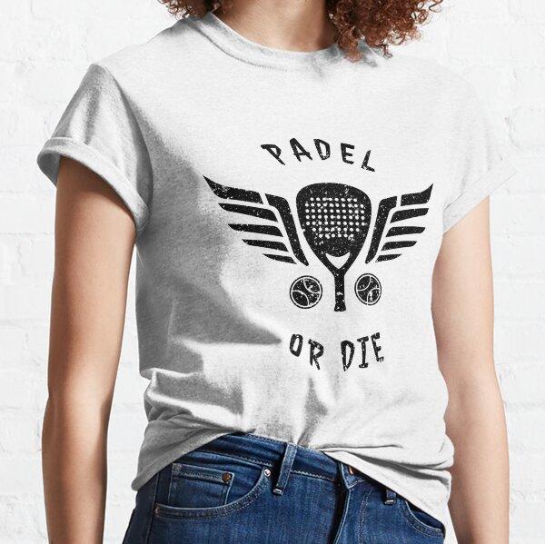 Padel Or Die Camiseta clásica